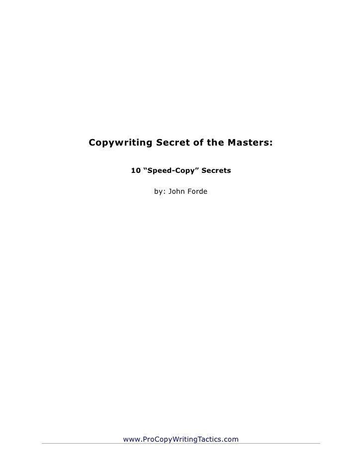 "Copywriting Secret of the Masters:       10 ""Speed-Copy"" Secrets             by: John Forde      www.ProCopyWritingTactics..."