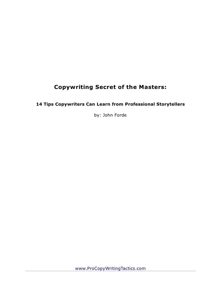 Copywriting Secret of the Masters:14 Tips Copywriters Can Learn from Professional Storytellers                       by: J...