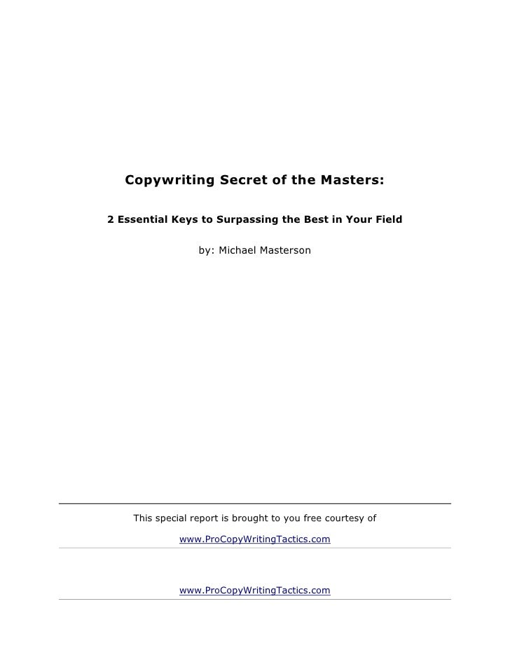 Copywriting Secret of the Masters:2 Essential Keys to Surpassing the Best in Your Field                  by: Michael Maste...