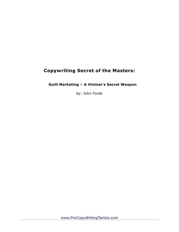Copywriting Secret of the Masters: Guilt Marketing – A Vintners Secret Weapon              by: John Forde      www.ProCopy...
