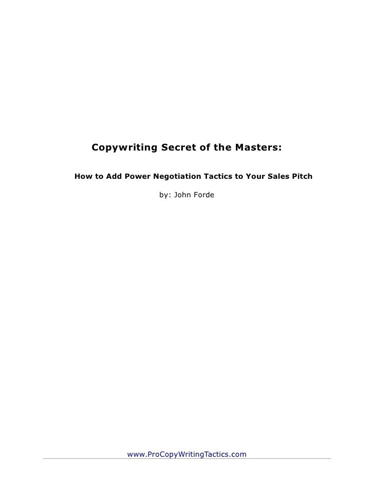 Copywriting Secret of the Masters:How to Add Power Negotiation Tactics to Your Sales Pitch                   by: John Ford...