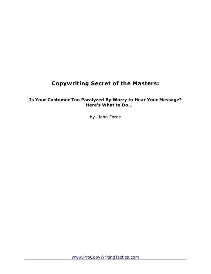 Copywriting Secret of the Masters:Is Your Customer Too Paralyzed By Worry to Hear Your Message?                       Here...