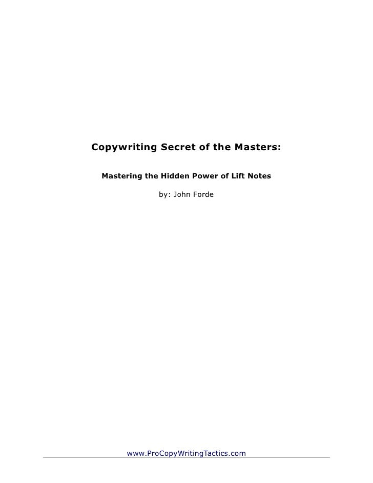 Copywriting Secret of the Masters: Mastering the Hidden Power of Lift Notes              by: John Forde      www.ProCopyWr...