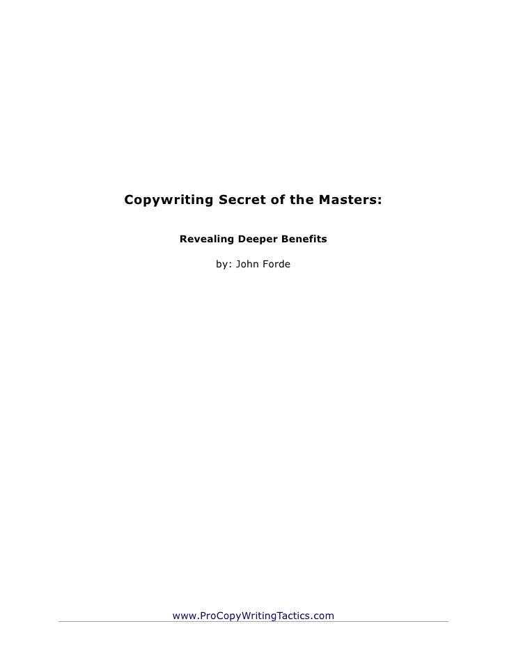 Copywriting Secret of the Masters:       Revealing Deeper Benefits             by: John Forde      www.ProCopyWritingTacti...