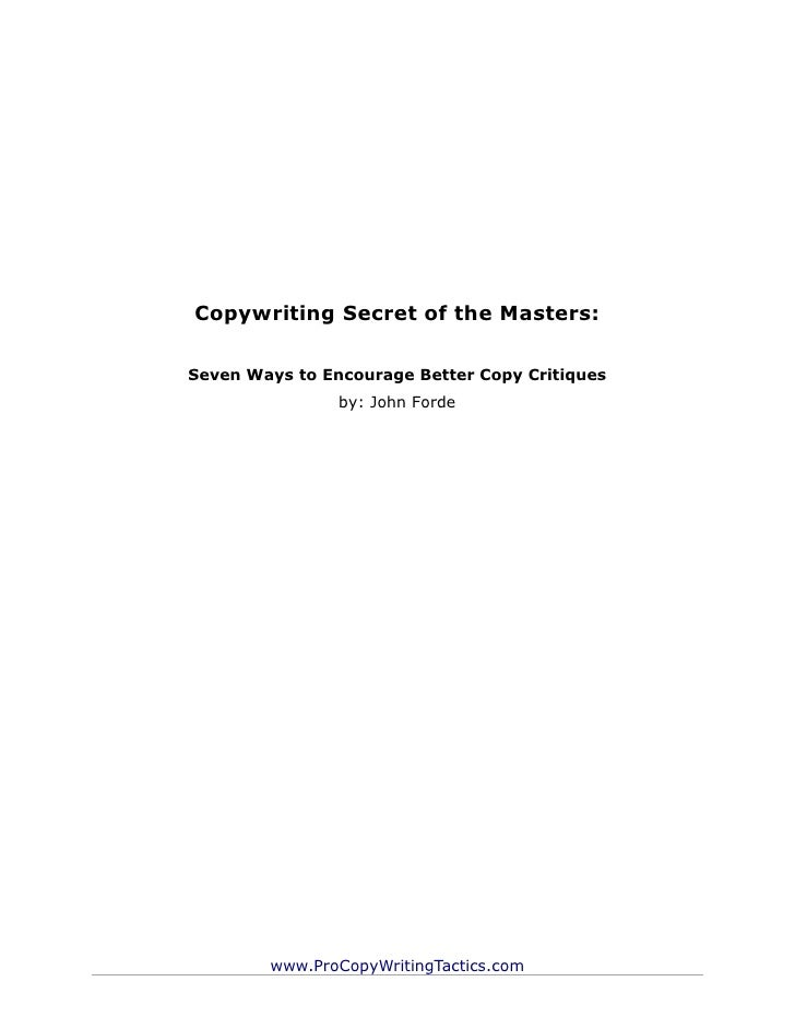 Copywriting Secret of the Masters:Seven Ways to Encourage Better Copy Critiques                by: John Forde        www.P...