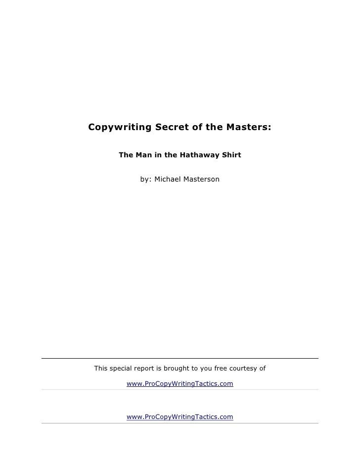 Copywriting Secret of the Masters:        The Man in the Hathaway Shirt               by: Michael Masterson This special r...