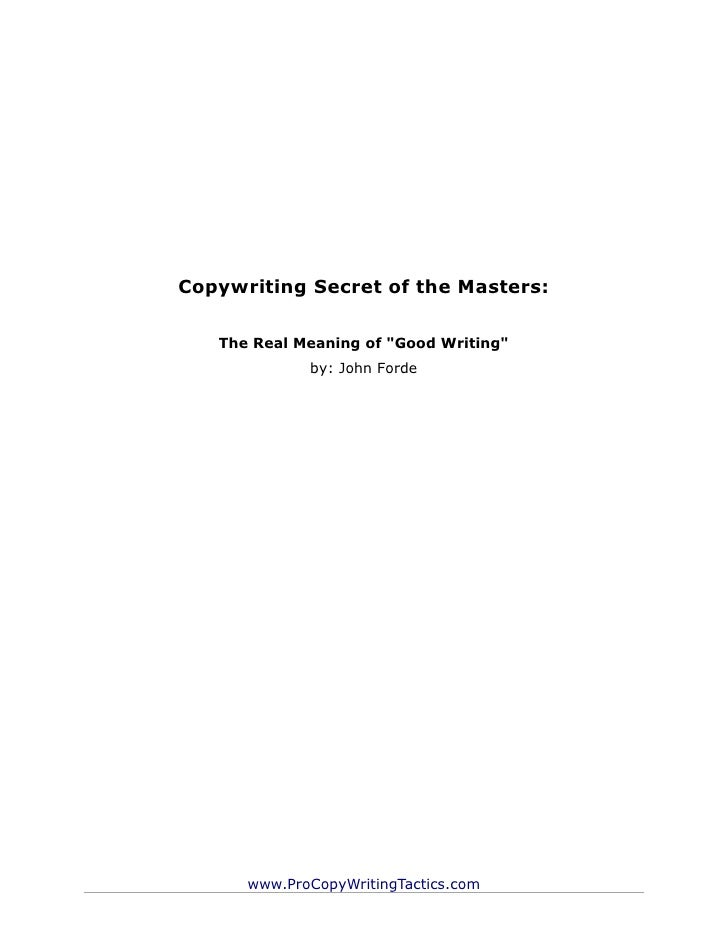 "Copywriting Secret of the Masters:   The Real Meaning of ""Good Writing""             by: John Forde      www.ProCopyWriting..."