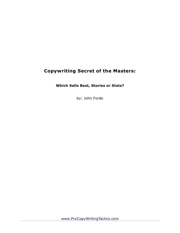 Copywriting Secret of the Masters:    Which Sells Best, Stories or Stats?              by: John Forde      www.ProCopyWrit...