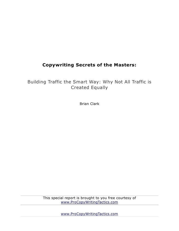 Copywriting secrets of the masters   building traffic the smart way - why not all traffic is created equally - brian clark