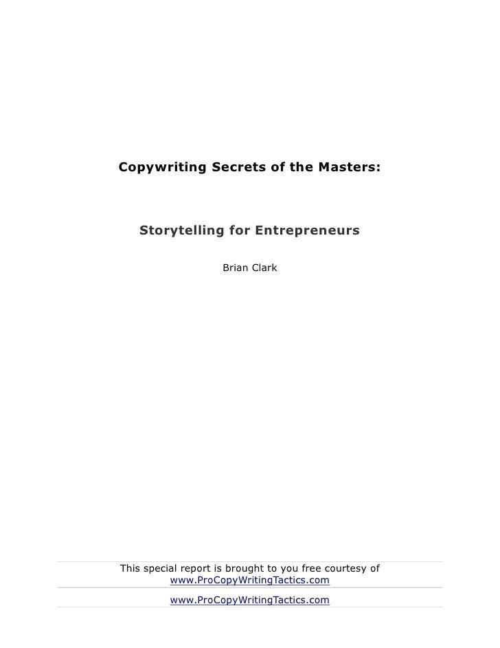 Copywriting secrets of the masters   storytelling for entrepreneurs - brian clark