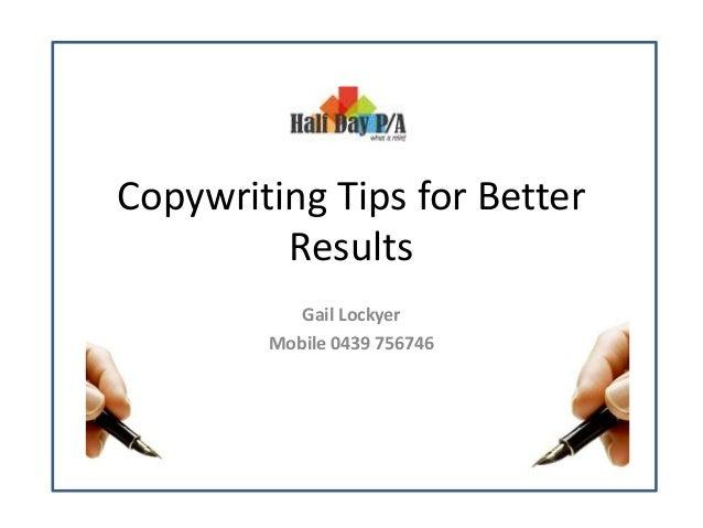 Copywriting Tips for Better Results Gail Lockyer Mobile 0439 756746