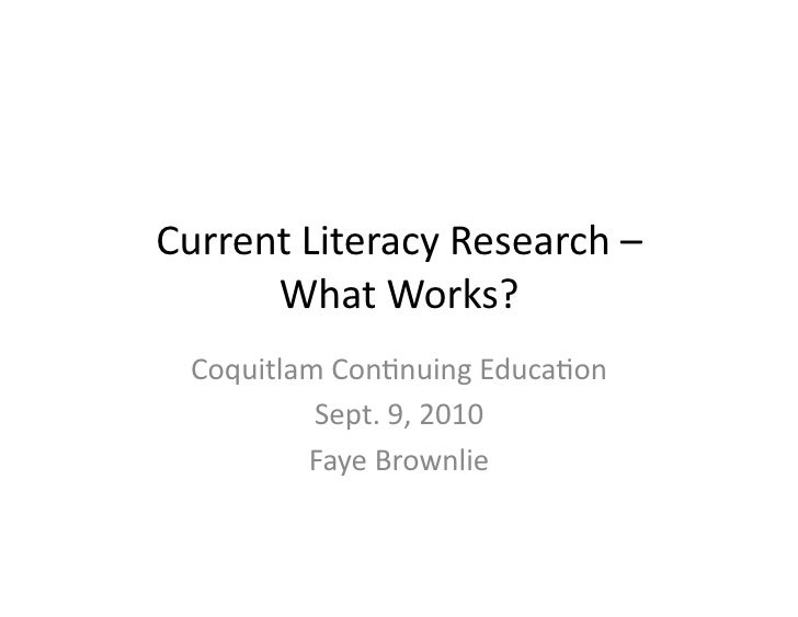 Current	   Literacy	   Research	   –	   	          What	   Works?	       Coquitlam	   Con8nuing	   Educa8on	              ...