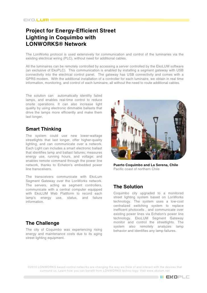 Project for Energy-Efficient StreetLighting in Coquimbo withLONWORKS® NetworkThe LonWorks protocol is used extensively for...