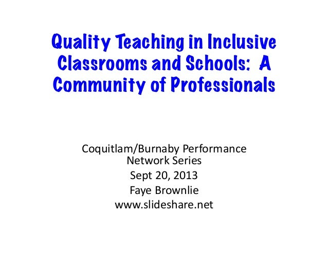 Quality Teaching in Inclusive Classrooms and Schools: A Community of Professionals Coquitlam/Burnaby	   Performance	    Ne...