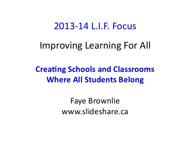 2013-­‐14	   L.I.F.	   Focus	    Improving	   Learning	   For	   All	    Crea%ng	   Schools	   and	   Classrooms	   	    W...