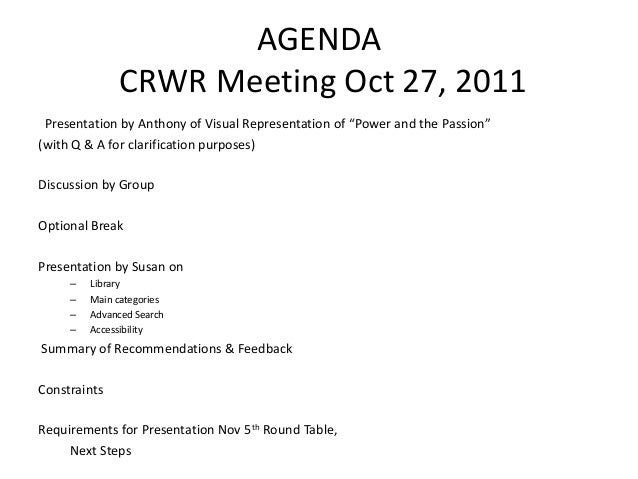 """AGENDA              CRWR Meeting Oct 27, 2011 Presentation by Anthony of Visual Representation of """"Power and the Passion""""(..."""