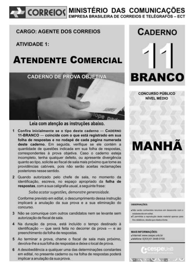 CESPE/UnB – ECTCargo: Agente dos Correios – Atividade 1: Atendente Comercial Caderno 11-BRANCO – 1 –C Nas questões a segui...