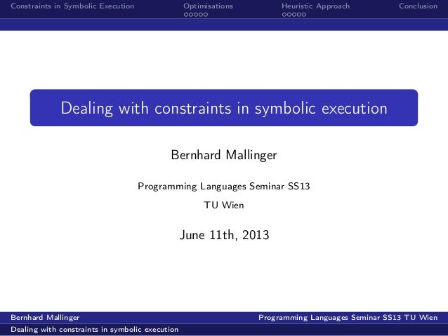 Constraints in Symbolic Execution Optimisations Heuristic Approach ConclusionDealing with constraints in symbolic executio...