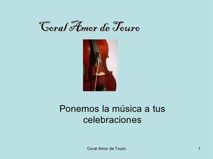 Coral Amor de Touro Ponemos la música a tus celebraciones
