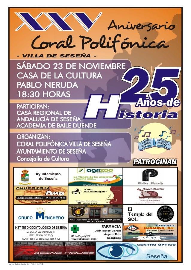 XXV Aniversario Coral Polifónica  - VILLA DE SESEÑA -  SÁBADO 23 DE NOVIEMBRE CASA DE LA CULTURA PABLO NERUDA 18:30 HORAS ...