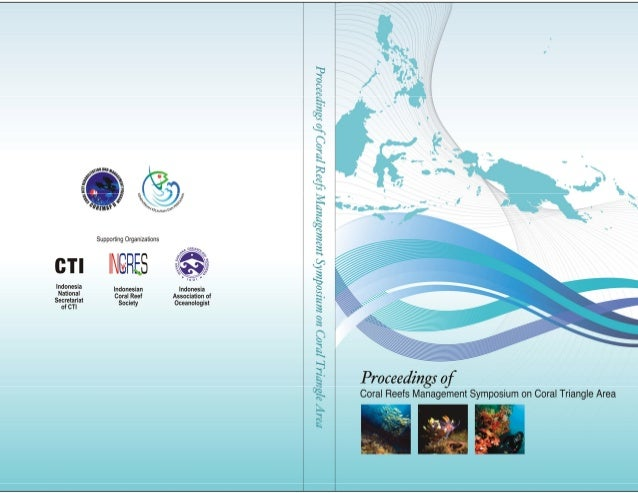 Proceeding of Coral Reef Management Symposium on Coral Triangle Area                                                      ...