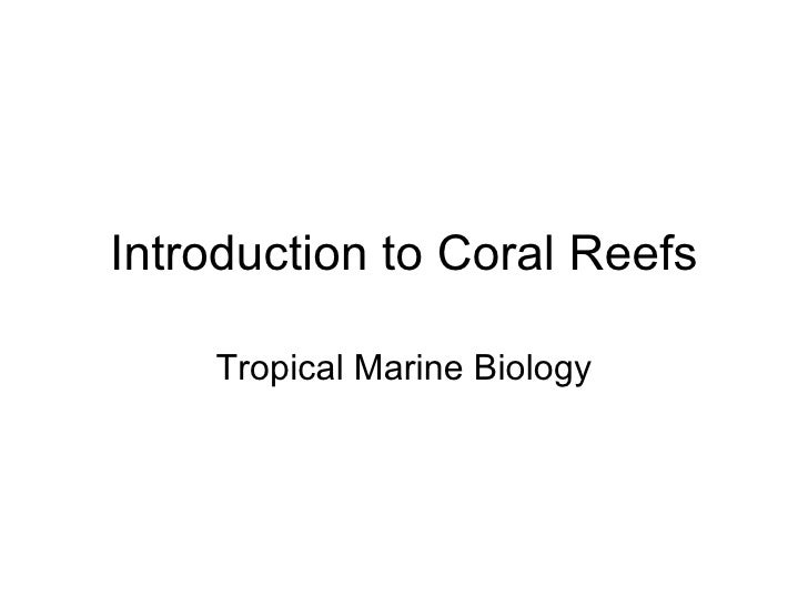 Introduction to Coral Reefs Tropical Marine Biology