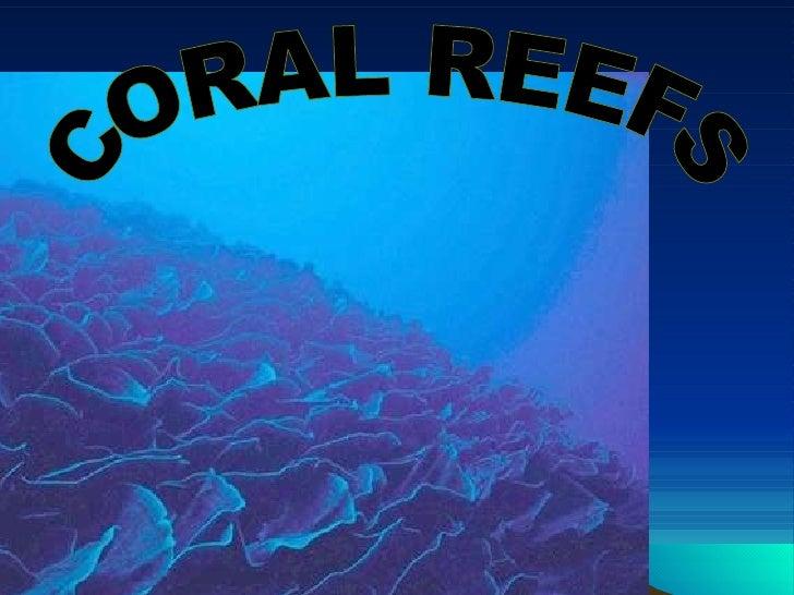 Coral Reefs Pratik & Mayuresh & Rahul