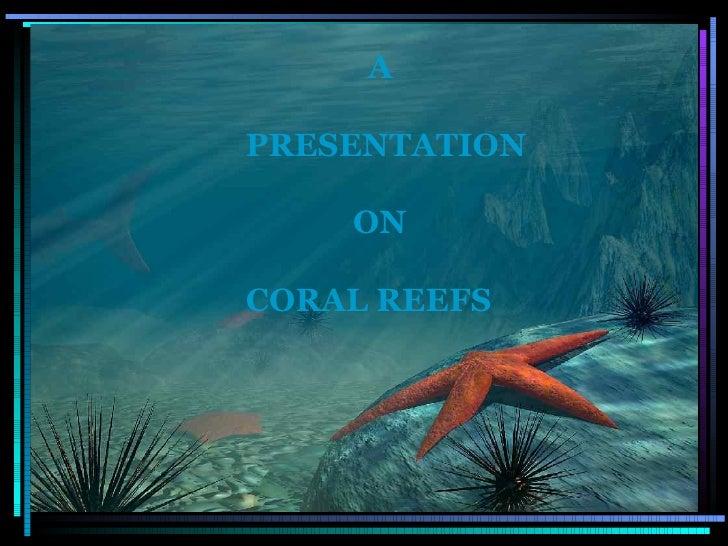 Coral Reefs (Neha & Renuka)