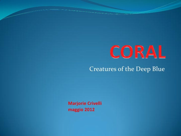 Creatures of the Deep BlueMarjorie Crivellimaggio 2012