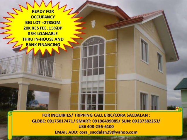 READY FOROCCUPANCYBIG LOT =278SQM20K RES FEE, 15%DP85% LOANABLETHRU IN-HOUSE ANDBANK FINANCINGFOR INQUIRIES: CALL CORA 091...
