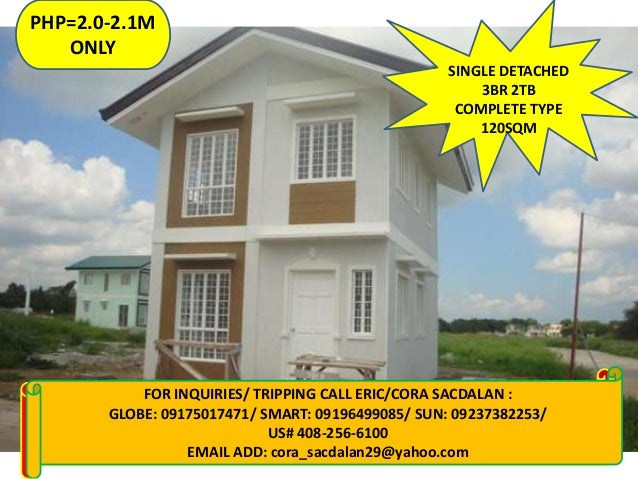 PHP=2.0-2.1M ONLY SINGLE DETACHED 3BR 2TB COMPLETE TYPE 120SQM  FOR CALL: MARLENE 09129741591/ 09279746297/ 09328559226 FO...