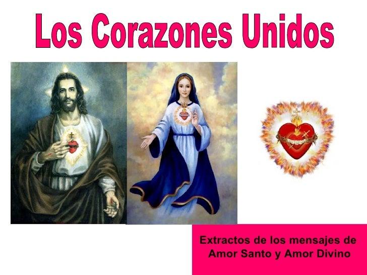 Los Corazones Unidos Extractos de los mensajes de  Amor Santo y Amor Divino