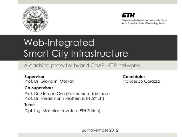 Web-IntegratedSmart City InfrastructureA caching proxy for hybrid CoAP-HTTP networks.Supervisor:                          ...