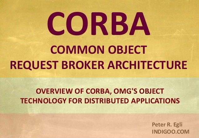 Common Object Request Broker Architecture - CORBA