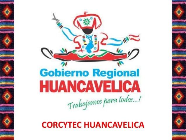 CORCYTEC HUANCAVELICA - AUDIENCIA PUBLICA CTI MACROREGION CENTRO