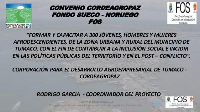 Reunión temática anual 2015 Pedagogía para la paz territorial, basada en inclusión y participación ciudadana CONVENIO CORD...