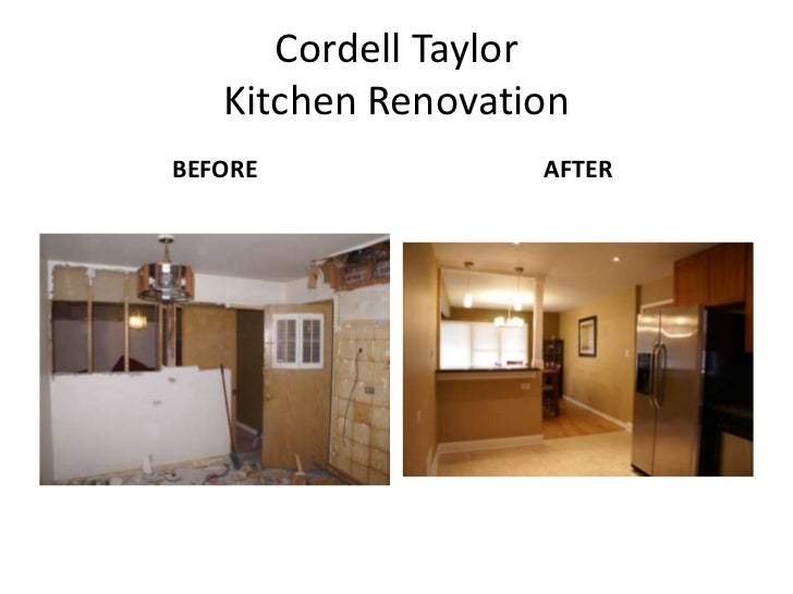 Cordell TaylorKitchen Renovation <br />BEFORE<br />AFTER<br />