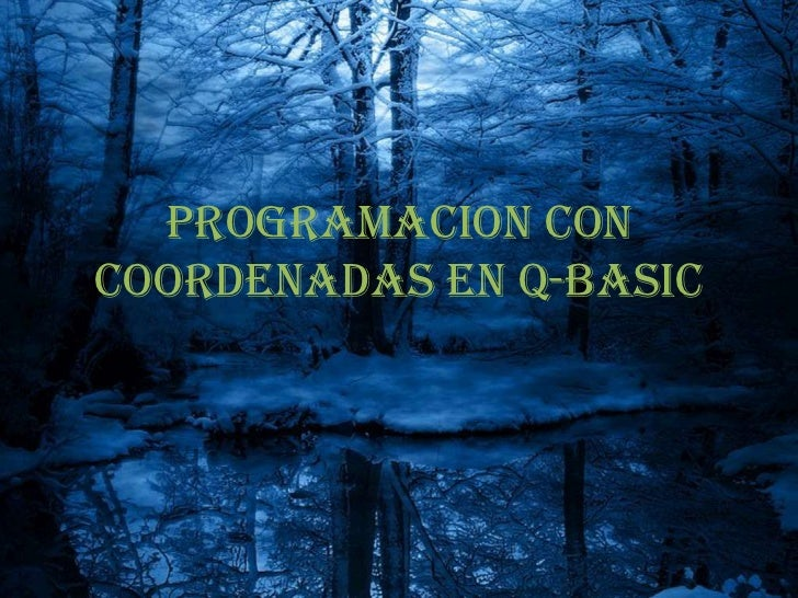PROGRAMACION CON COORDENADAS EN Q-BASIC<br />