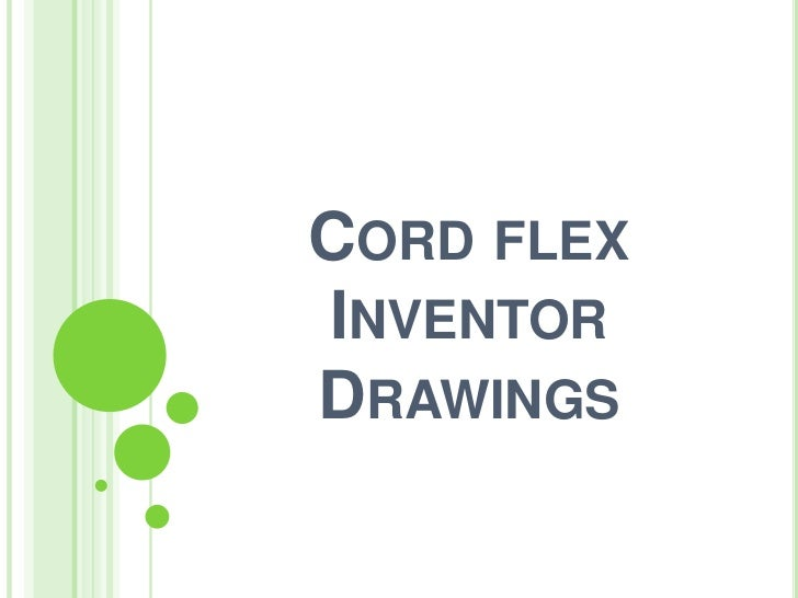 Cord flex Inventor Drawings<br />