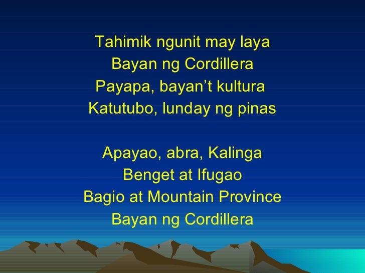 <ul><li>Tahimik ngunit may laya </li></ul><ul><li>Bayan ng Cordillera </li></ul><ul><li>Payapa, bayan't kultura  </li></ul...