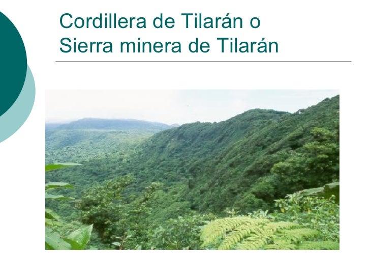 Cordillera de Tilarán oSierra minera de Tilarán