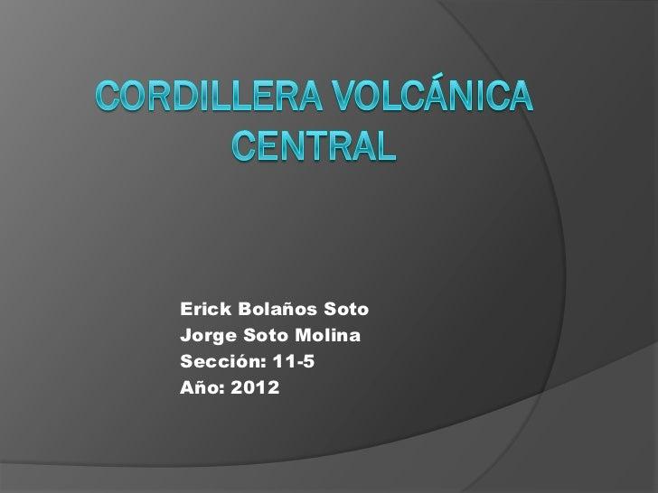 Erick Bolaños SotoJorge Soto MolinaSección: 11-5Año: 2012