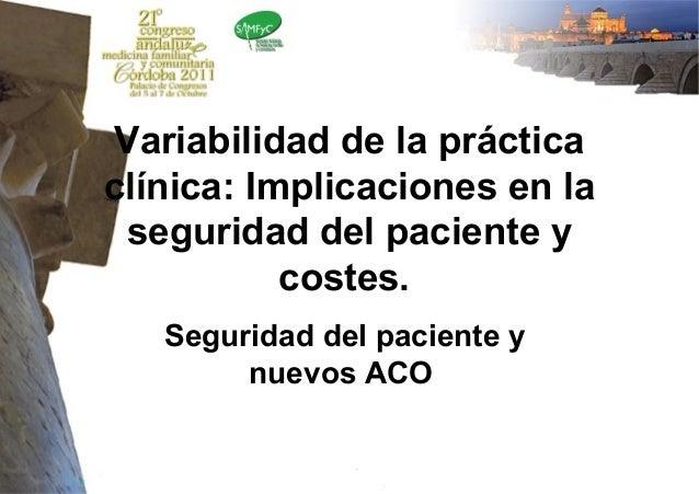 Variabilidad de la prácticaclínica: Implicaciones en la seguridad del paciente y              –Cuarto nivel           cost...