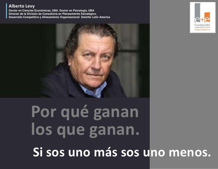 Alberto Levy<br />Doctor en Ciencias Económicas, UBA. Doctor en Psicología, UBA<br />Director de la División de Consultorí...