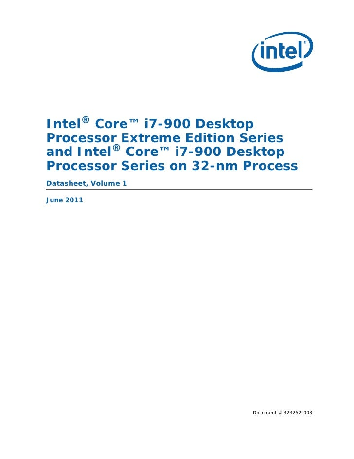 Intel® Core™ i7-900 DesktopProcessor Extreme Edition Seriesand Intel® Core™ i7-900 DesktopProcessor Series on 32-nm Proces...