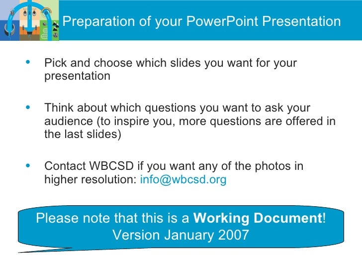 <ul><li>Pick and choose which slides you want for your presentation </li></ul><ul><li>Think about which questions you want...