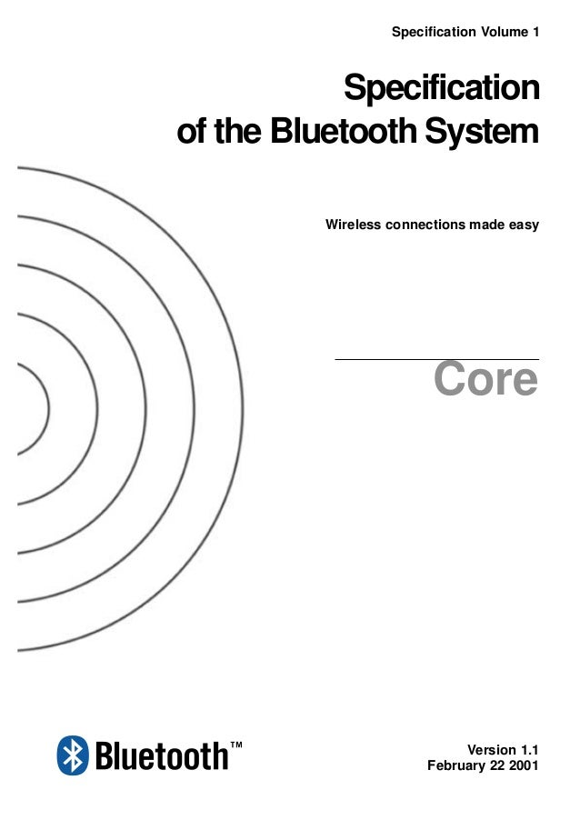 Wireless connections made easy Specification of the Bluetooth System Version 1.1 February 22 2001 Specification Volume 1 C...