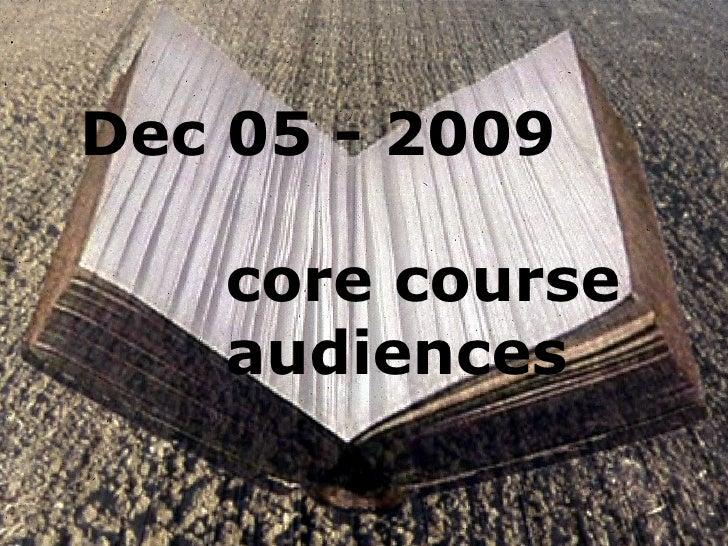 Dec 05 - 2009 core course audiences