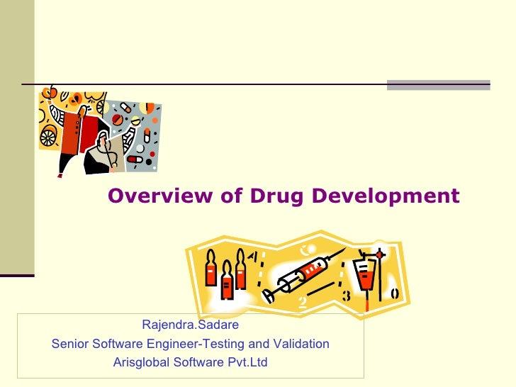 Overview of Drug Development                    Rajendra.Sadare Senior Software Engineer-Testing and Validation           ...