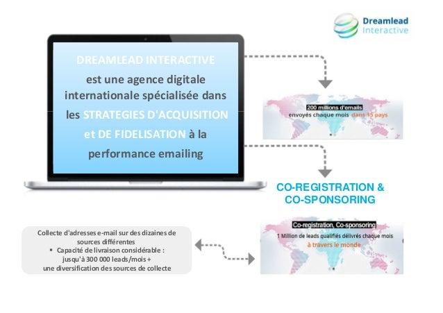 CO-REGISTRATION & CO-SPONSORING DREAMLEAD INTERACTIVE est une agence digitale internationale spécialisée dans les STRATEGI...